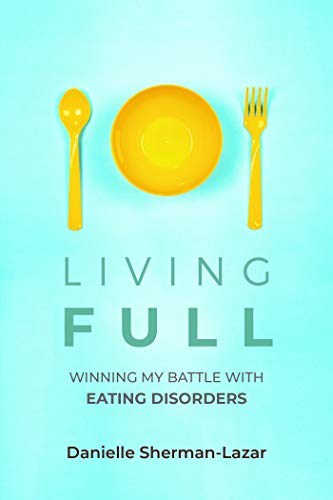 book cover image: spoon, plate and fork, Living FULL:Winning My Battle With Eating Disorders, Danielle Sherman-Lazar