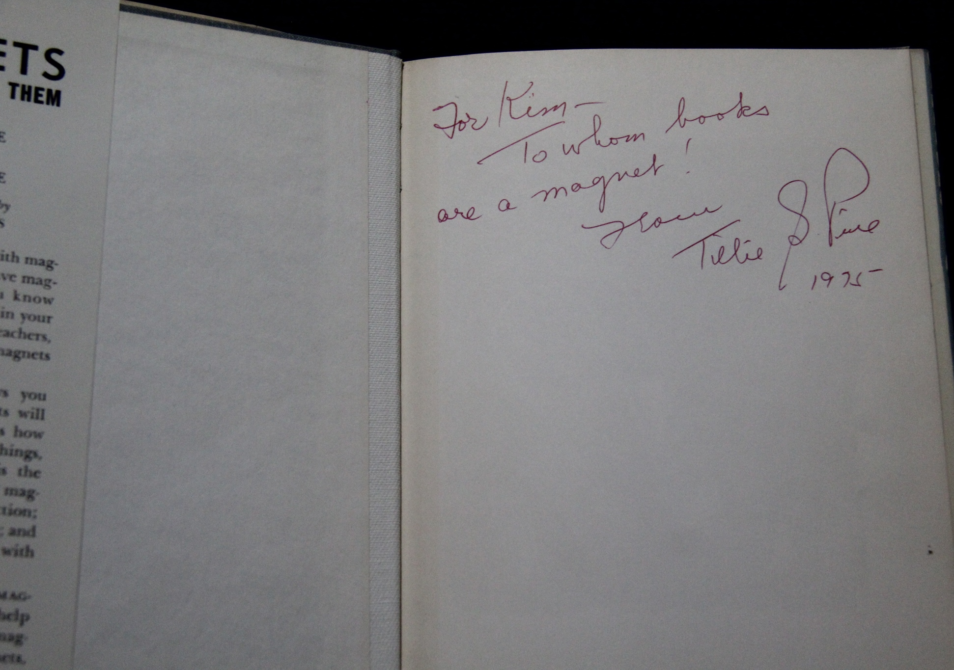 "inscription inside front cover of book ""For Kim - To whom books are a magnet! Love Tillie S Pine 1975"""