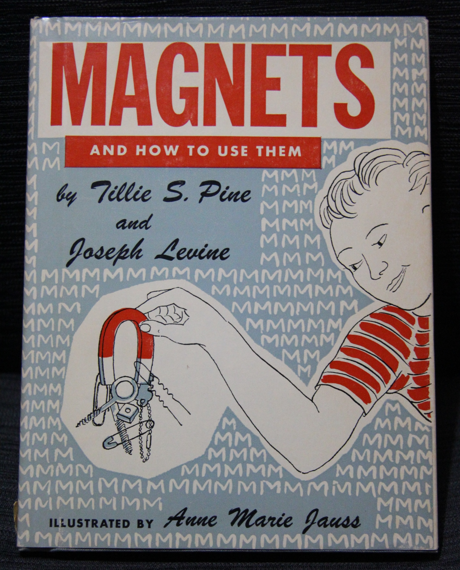 Book cover: MAGNETS and How To Use Them by Tillie S. PIne and Joseph Levine, illustrated by Anne Marie Jauss