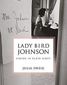 The Surprising Relevance of Lady Bird Johnson