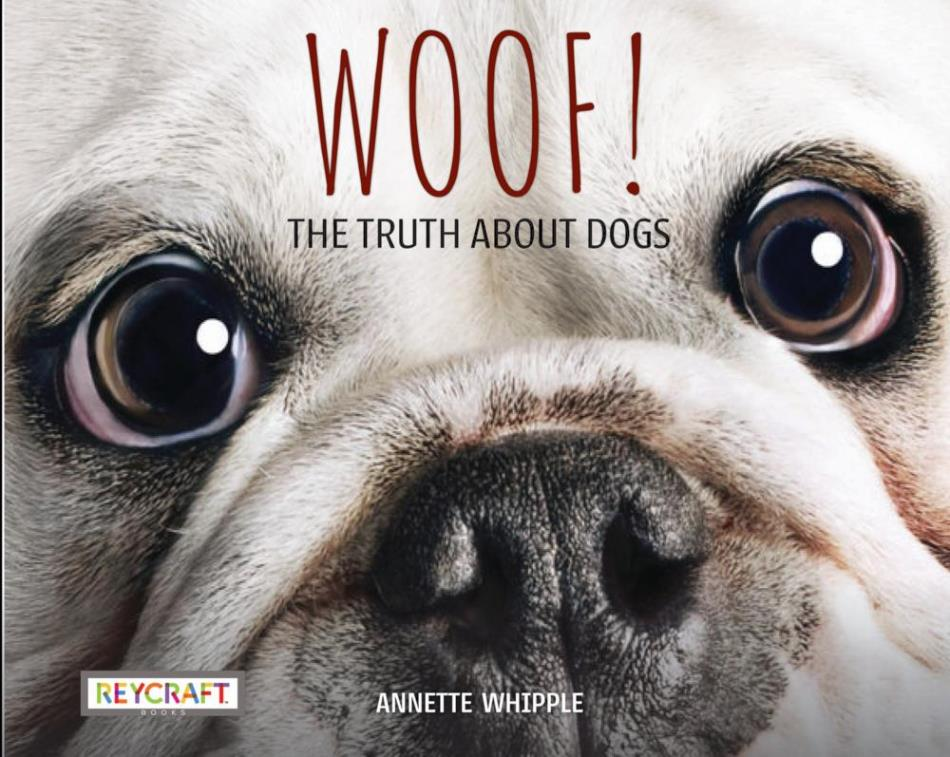 book cover: close up photo of a pug-nosed dog and title: WOOF! THE TRUTH ABOUT DOGS